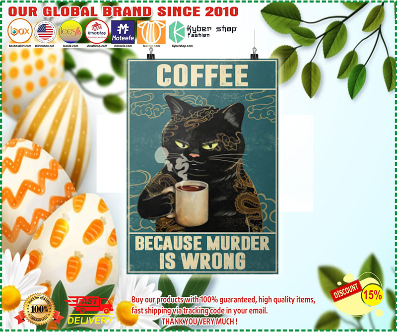 Black Cat coffee because murder is wrong poster 2