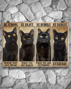 Poster Cats be strong be brave be humble be badass