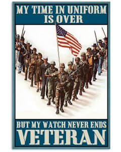 [HOT] Poster My time in uniform may be over but my watch never ends veteran