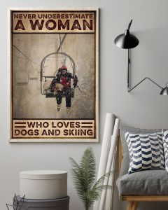 Poster Never underestimate a woman who love dogs and skiing