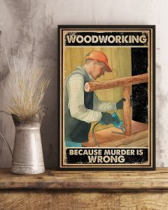 Poster Carpenter woodworking because murder is wrong