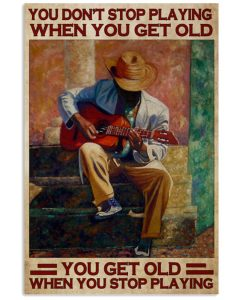 Poster Guitar You don't stop playing when you get old