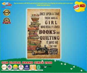 Poster Once upon a time there was a girl who really loved books and quilting