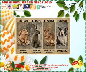 Poster Rabbit be strong be brave be humble badass