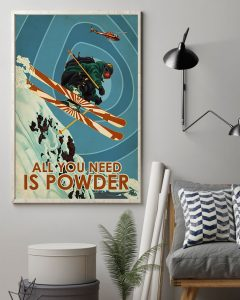 Poster Skiing all you need is powder