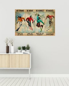Poster Skiing be strong be brave be humble be badass