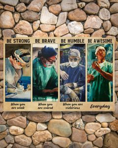 Poster Surgeon doctor be strong be brave be humble be badass