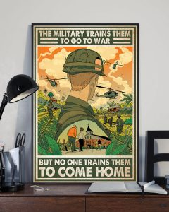Poster The military trains them to go to war but no one trains them to come home