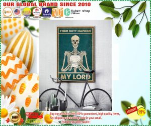 Poster Skeleton your butt napkins my lord