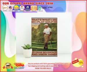 Thats what I do I play golf I drink bourbon and I know things poster 3
