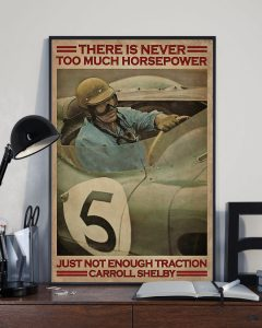 Poster There is never too much horsepower just not enough traction carroll shelby