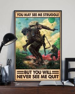 Poster Veteran you may see me struggle but you will never see me quit