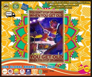 Poster You dont's stop drumming when you get old