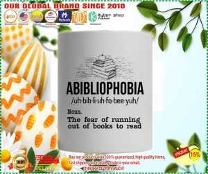 Abibliophobia definition the fear of running out of books to read mug