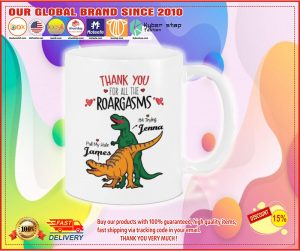 Dinosaur Thank you for all the roargasms custom personalized name mug
