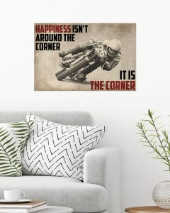 Poster Motorcycles Happiness isn't around the corner It is the corner