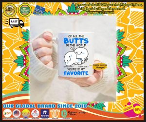 Personalized Mug Of all the butts in the world your is my favorite