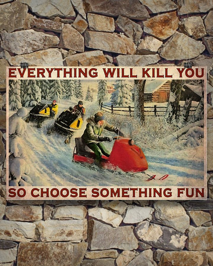 Poster Snowcross everything will kill you so choose something fun