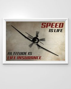 Poster Speed is life altitude is life insurance