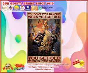 Poster You don't stop dancing when you get old