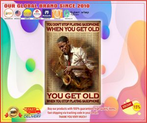Poster You don't stop playing saxophone when you get old