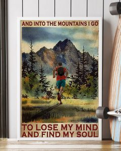 Running And into the mountains I go to lose my mind and find my soul poster 3