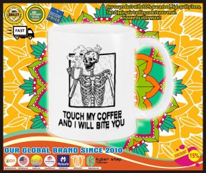 Skeleton skull Touch my coffee and I will bite you mug