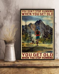 Poster You get old when you stop running You don't stop running when you get old