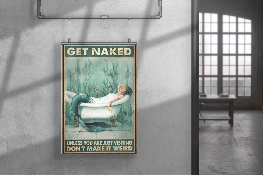 Poster Get naked unless you are just visiting don't make it weird