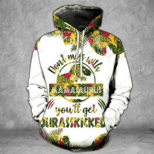 Don't miss with mamasaurus you'll get jarasskicked 3D hoodie and legging 2