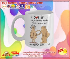 Love Is Supporting Each Other In Old Age Personalized name Mug