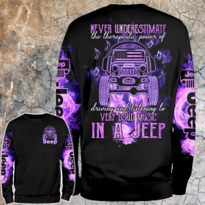Never underestimate very loud music in a jeep 3D hoodie