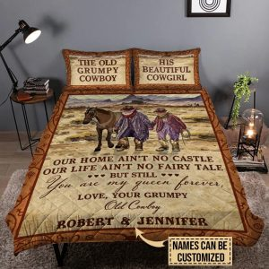 Personalized the old Grumpy cowboy and his beautiful cowgirl out home aint no castle bedding set