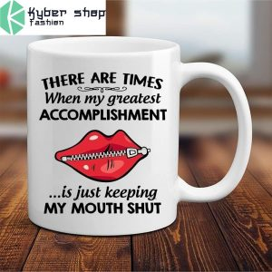 There are times when my greatest accomplishment mug