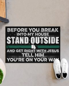Veteran Before you break into my house stand outside and get right with Jesus doormat