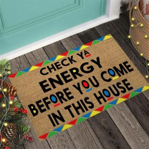 African American Check ya energy before you come in this house doormat 3