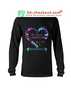 As long as I breathe you will be remembered custom name T-shirt