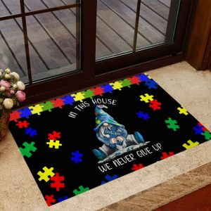 Autism Awareness Gnomes In this house we never give up doormat