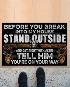 Before you break into my house stand outside hunting doormat 4