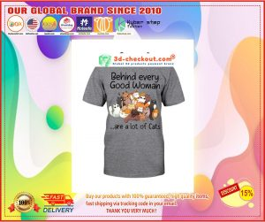 Behind every good woman are a lot of cats T-shirt 4