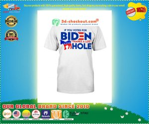 Donkey If you voted for biden thanks a lot hole shirt 4