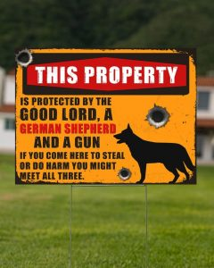 German Shepherd this property by the good lord yard signs 4