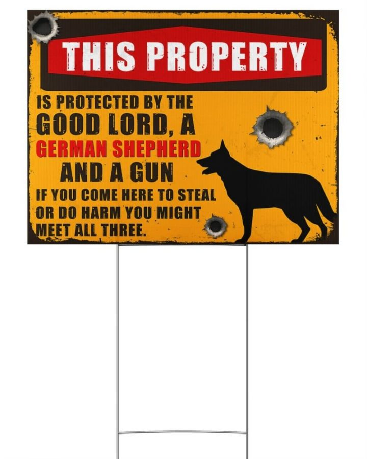 German Shepherd this property by the good lord yard signs