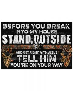 Hunting before you break into my house stand outside doormat