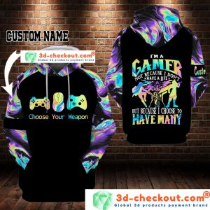 I'm a gamer not because I don't have a life custom name 3D hoodie