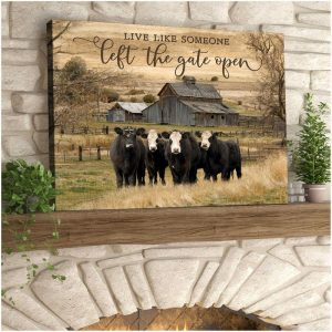 Live like someone left the gate open cow wall art