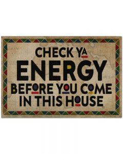 Native American Check ya energy before you come in this house doormat