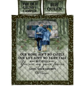 The old grumpy camper his queen Camping Our Home Ain't No Castle Customized Quilt Bedding