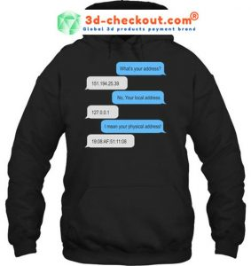 What's your address no your local address shirt 1