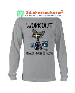 Workout because murder is wrong shirt 1